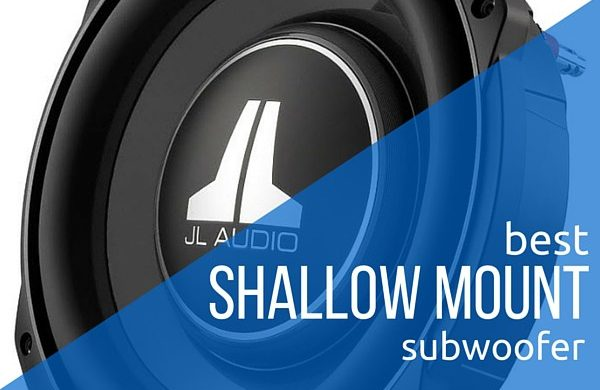 Reviews Of The Best Shallow Mount Subwoofers